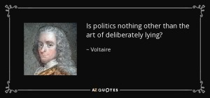 is-politics-nothing-other-than-the-art-of-deliberately-lying-voltaire